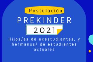 Detalles del proceso de postulación para hermanos/as de estudiantes, hijos/as de exestudiantes a Pre Kinder 2021.